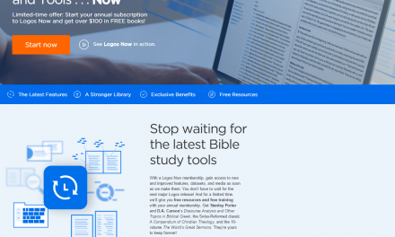 Logos Now – Bible Software Review