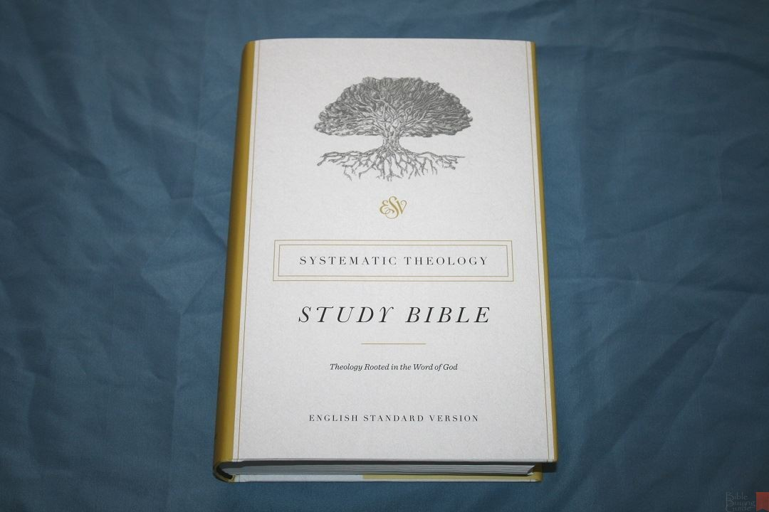 Esv Systematic Theology Study Bible Bible Buying Guide