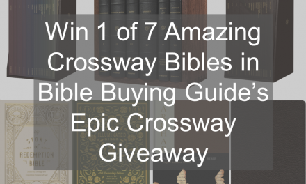 Win One of Seven ESV Bibles